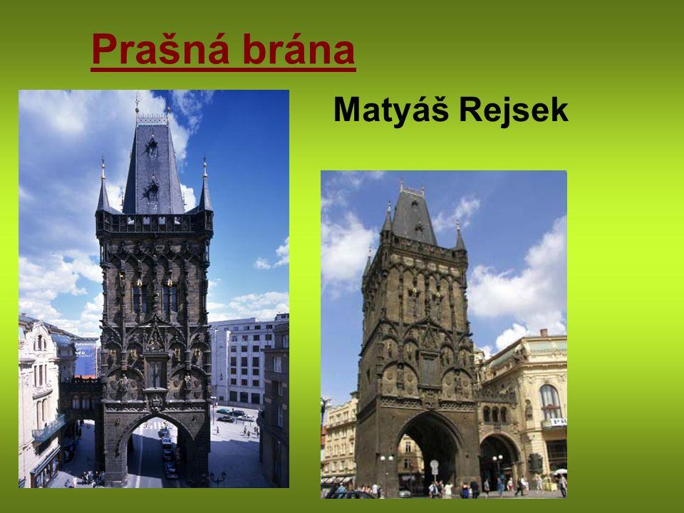 Prašná brána Matyáš Rejsek