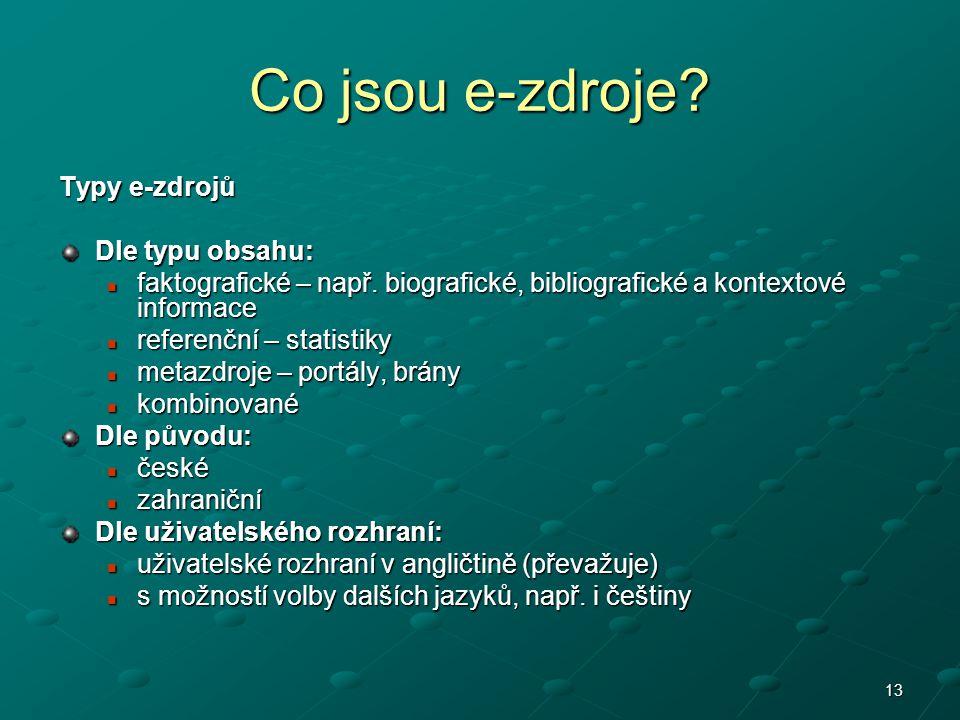 Co jsou e-zdroje Typy e-zdrojů Dle typu obsahu: