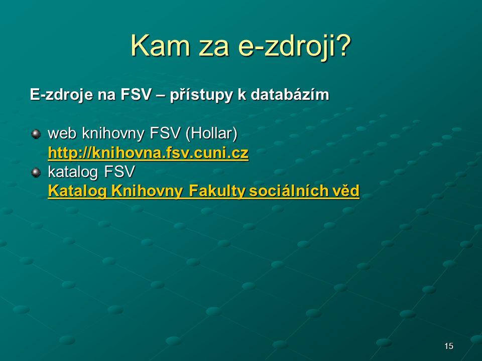 Kam za e-zdroji E-zdroje na FSV – přístupy k databázím