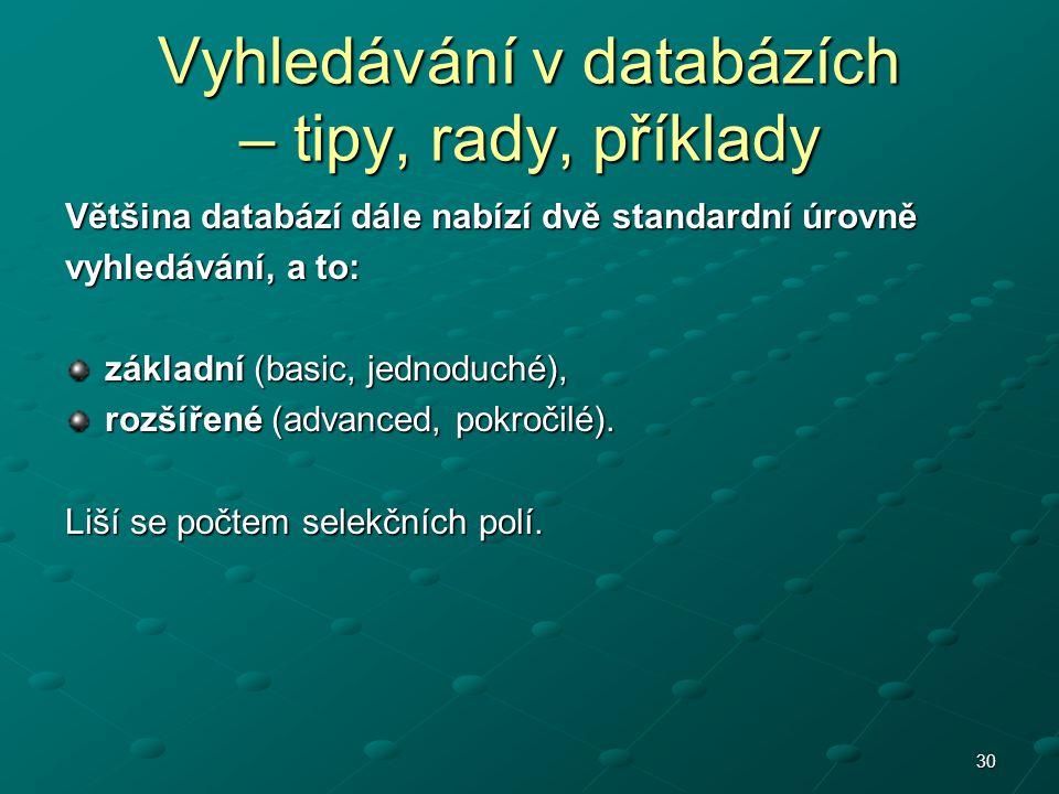 Vyhledávání v databázích – tipy, rady, příklady