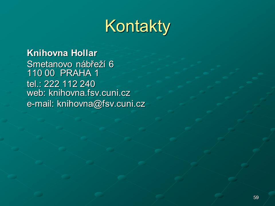 Kontakty Knihovna Hollar Smetanovo nábřeží 6 110 00 PRAHA 1