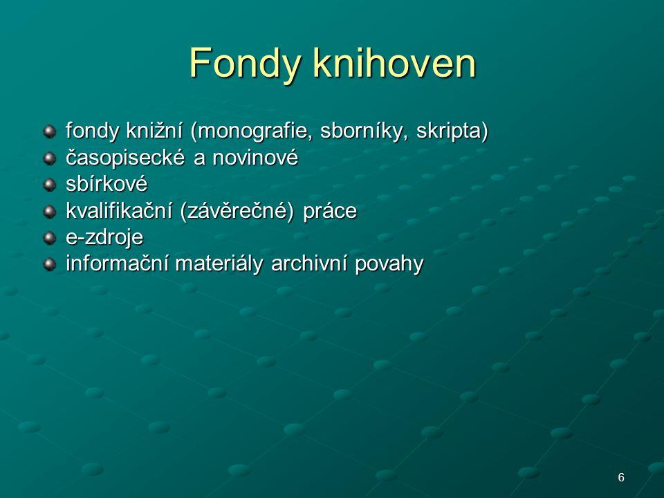 Fondy knihoven fondy knižní (monografie, sborníky, skripta)