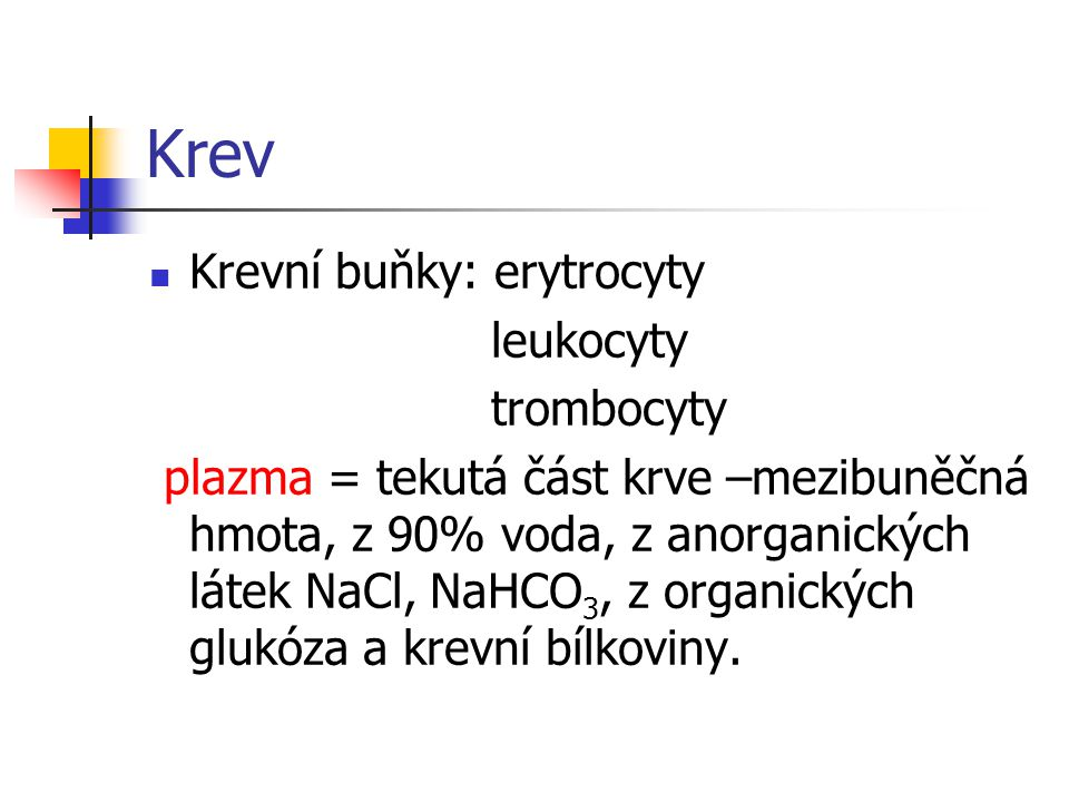 Krev Krevní buňky: erytrocyty leukocyty trombocyty