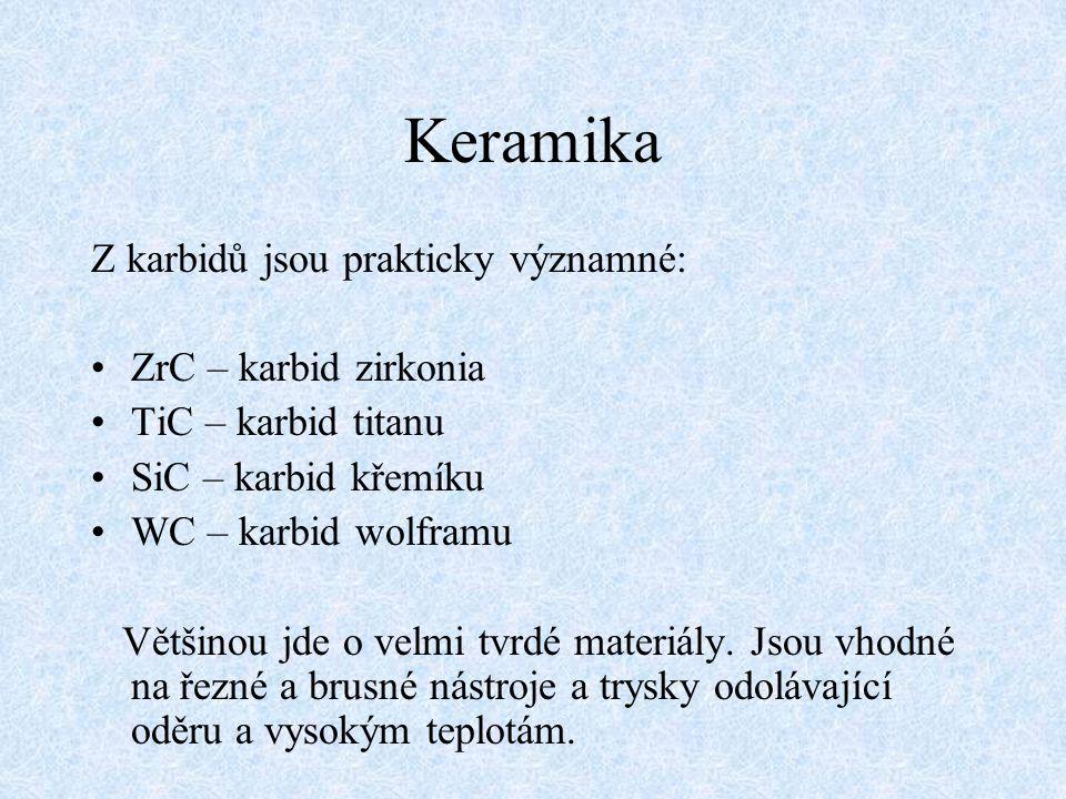 Keramika Z karbidů jsou prakticky významné: ZrC – karbid zirkonia