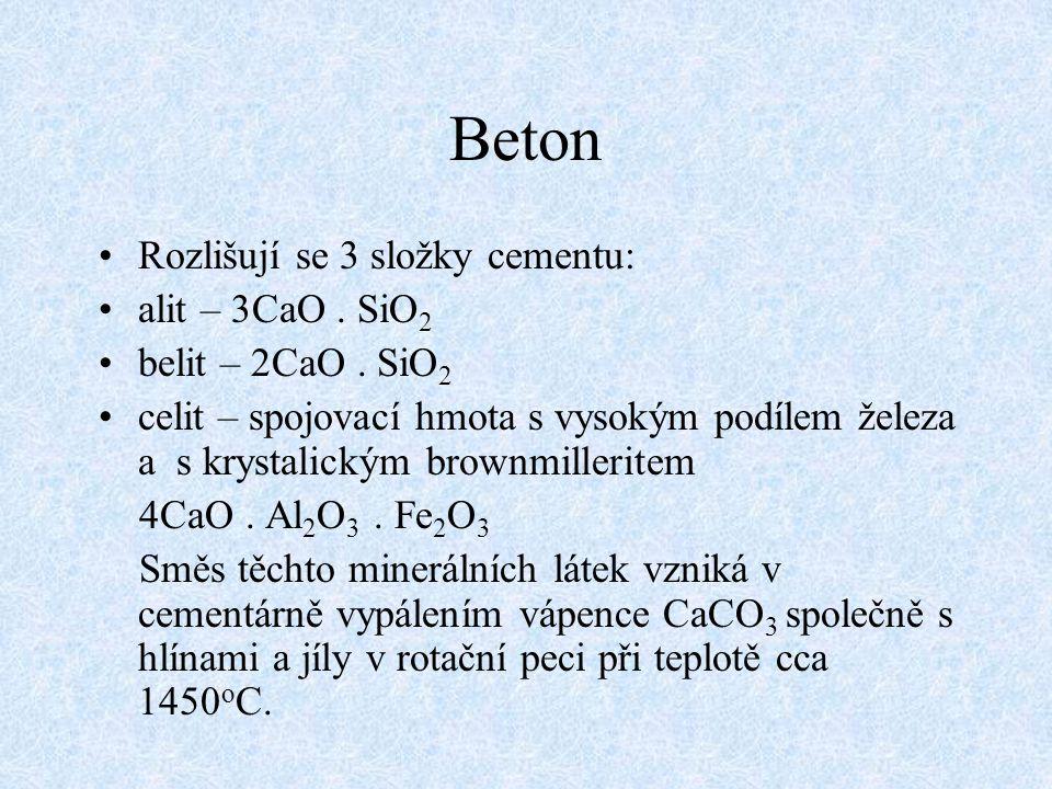 Beton Rozlišují se 3 složky cementu: alit – 3CaO . SiO2
