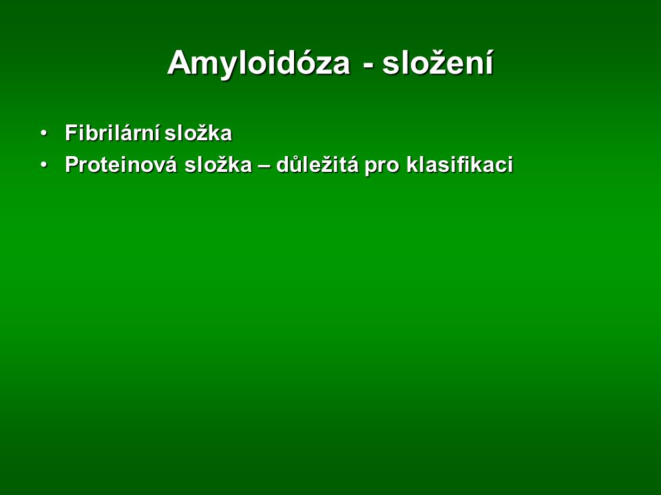 Amyloidóza - složení Fibrilární složka