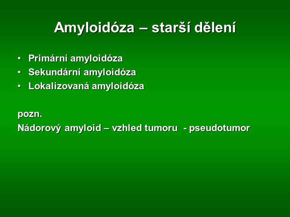 Amyloidóza – starší dělení