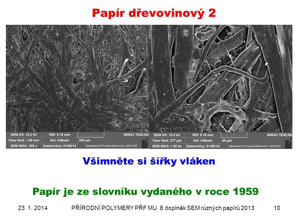 Papír dřevovinový 2 Všimněte si šířky vláken
