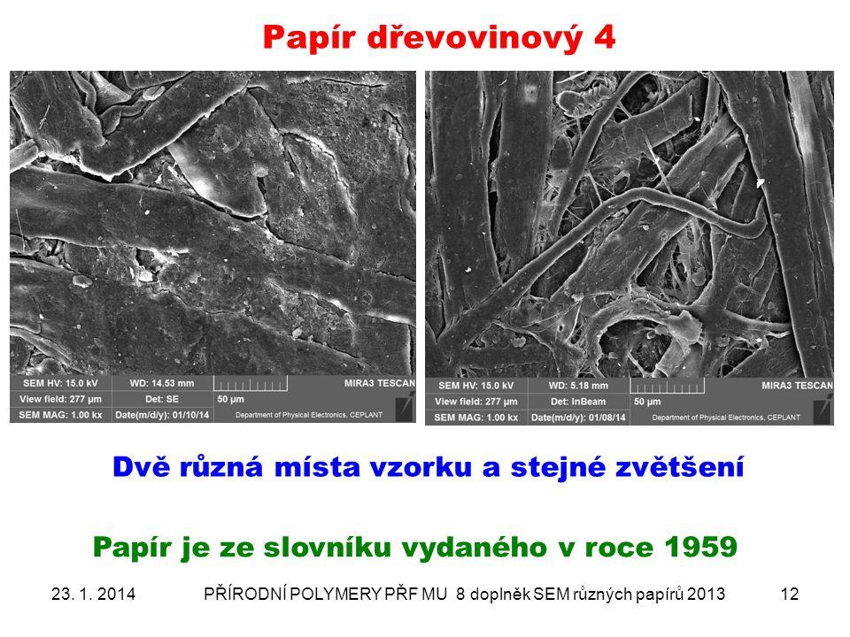 Papír dřevovinový 4 Dvě různá místa vzorku a stejné zvětšení
