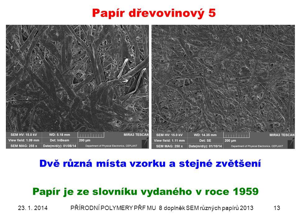 Papír dřevovinový 5 Dvě různá místa vzorku a stejné zvětšení