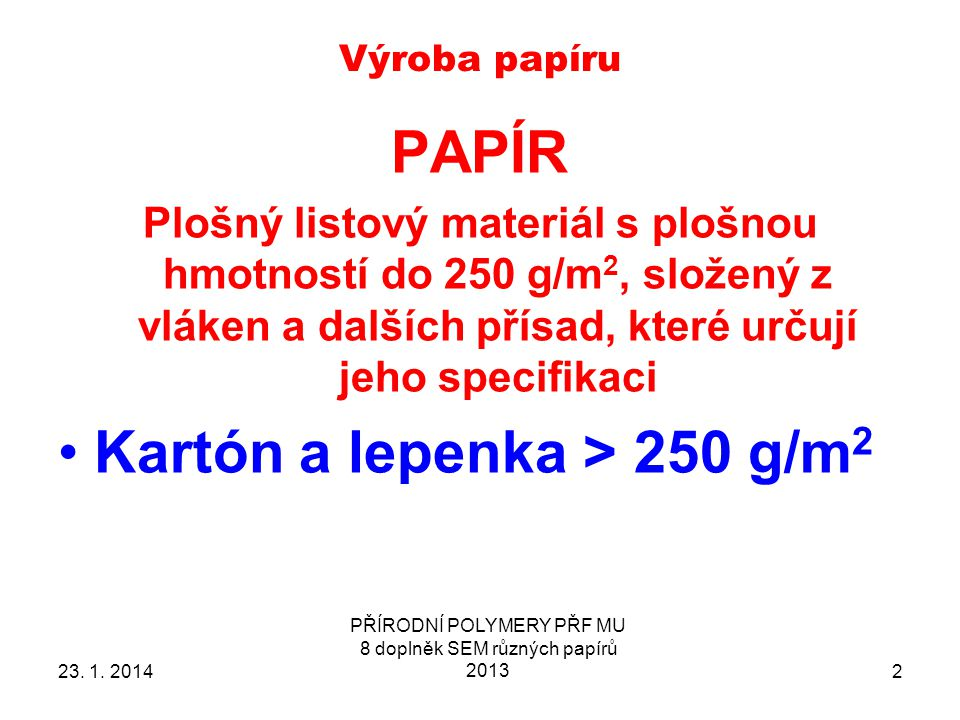 PŘÍRODNÍ POLYMERY PŘF MU 8 doplněk SEM různých papírů 2013