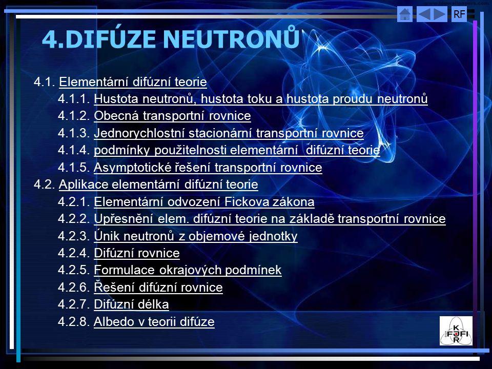 4.DIFÚZE NEUTRONŮ 4.1. Elementární difúzní teorie