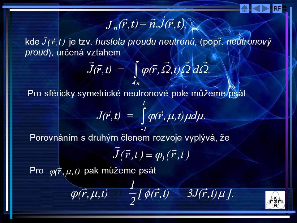 kde je tzv. hustota proudu neutronů, (popř