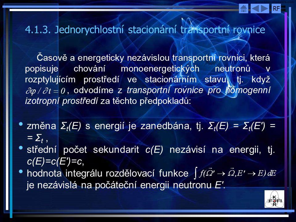 4.1.3. Jednorychlostní stacionární transportní rovnice