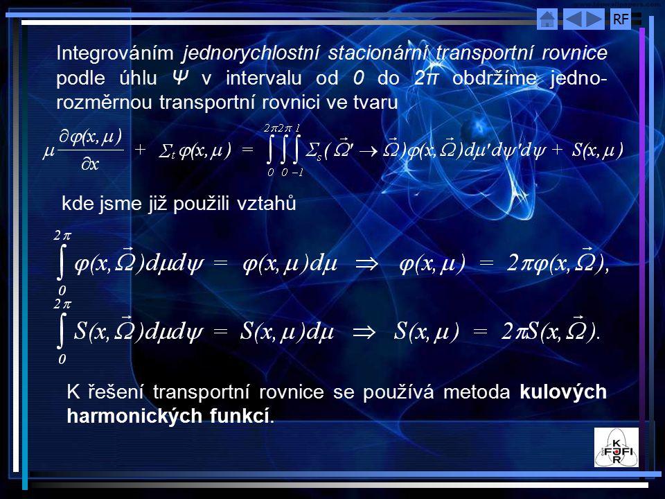 Integrováním jednorychlostní stacionární transportní rovnice podle úhlu Ψ v intervalu od 0 do 2π obdržíme jedno-rozměrnou transportní rovnici ve tvaru