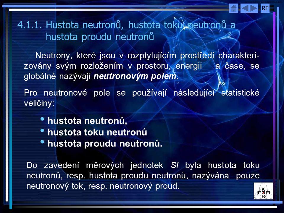 4. 1. 1. Hustota neutronů, hustota toku. neutronů a