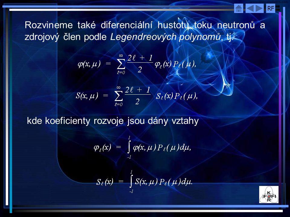 Rozvineme také diferenciální hustotu toku neutronů a zdrojový člen podle Legendreových polynomů, tj.