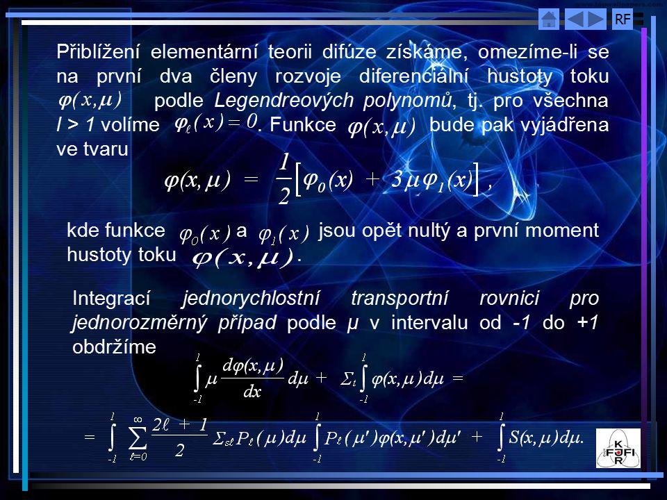 Přiblížení elementární teorii difúze získáme, omezíme‑li se na první dva členy rozvoje diferenciální hustoty toku podle Legendreových polynomů, tj. pro všechna l > 1 volíme . Funkce bude pak vyjádřena ve tvaru
