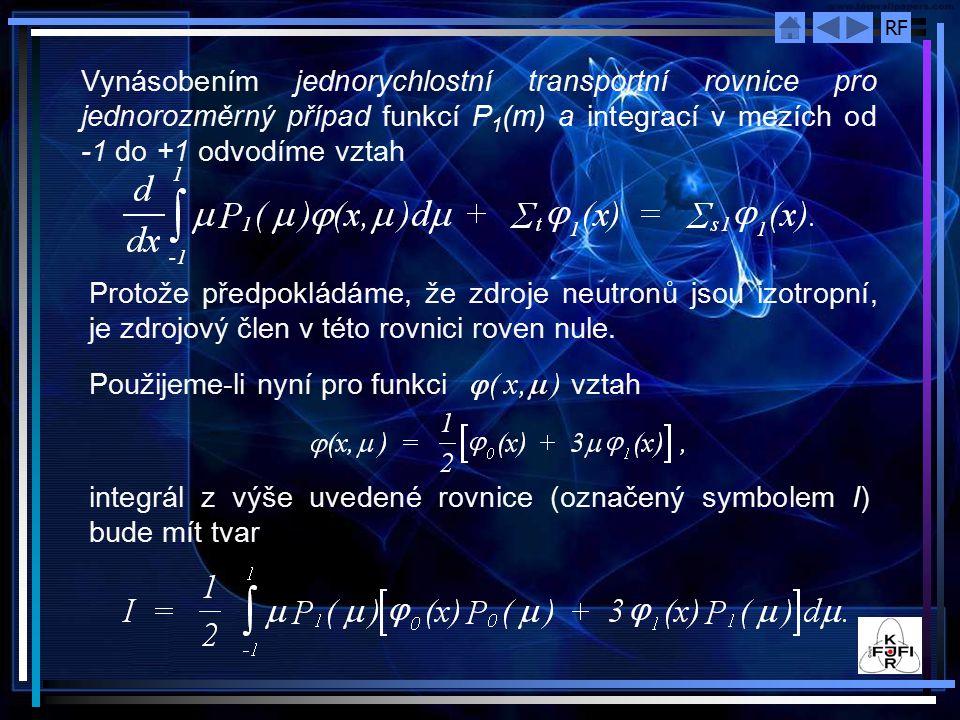 Vynásobením jednorychlostní transportní rovnice pro jednorozměrný případ funkcí P1(m) a integrací v mezích od -1 do +1 odvodíme vztah