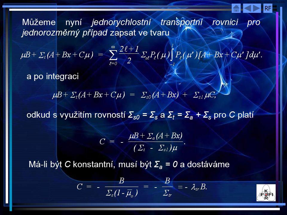 Můžeme nyní jednorychlostní transportní rovnici pro jednorozměrný případ zapsat ve tvaru