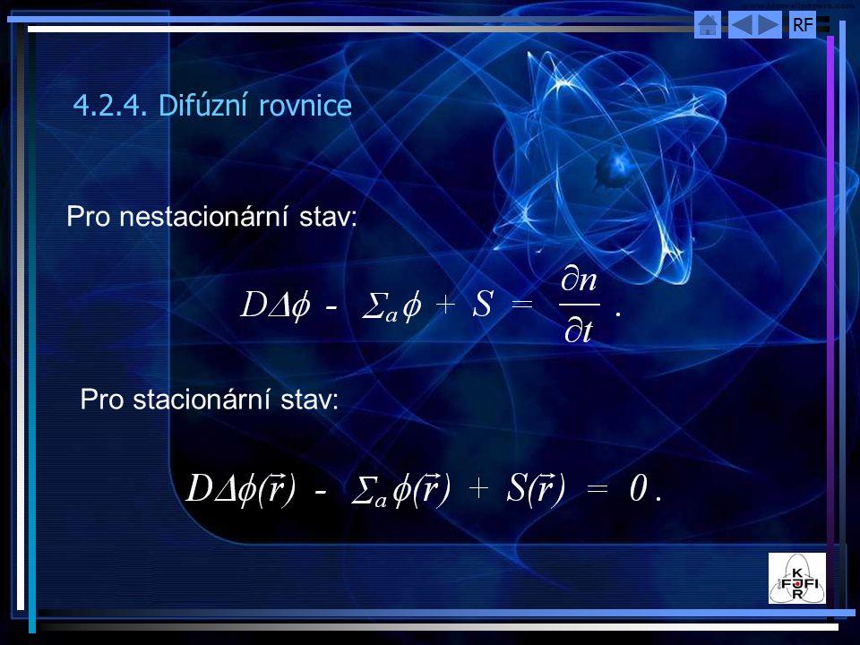4.2.4. Difúzní rovnice Pro nestacionární stav: Pro stacionární stav: