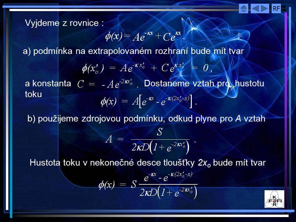 Vyjdeme z rovnice : a) podmínka na extrapolovaném rozhraní bude mít tvar. a konstanta Dostaneme vztah pro hustotu toku.