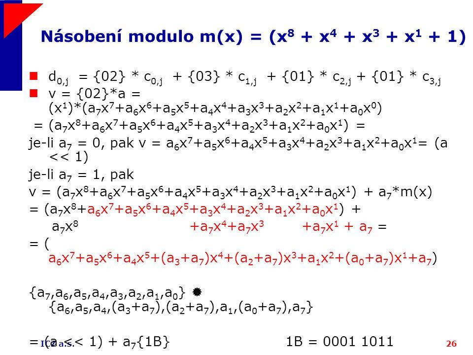 Násobení modulo m(x) = (x8 + x4 + x3 + x1 + 1)