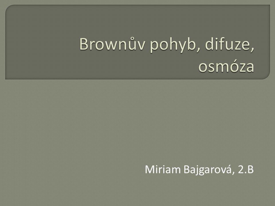Brownův pohyb, difuze, osmóza