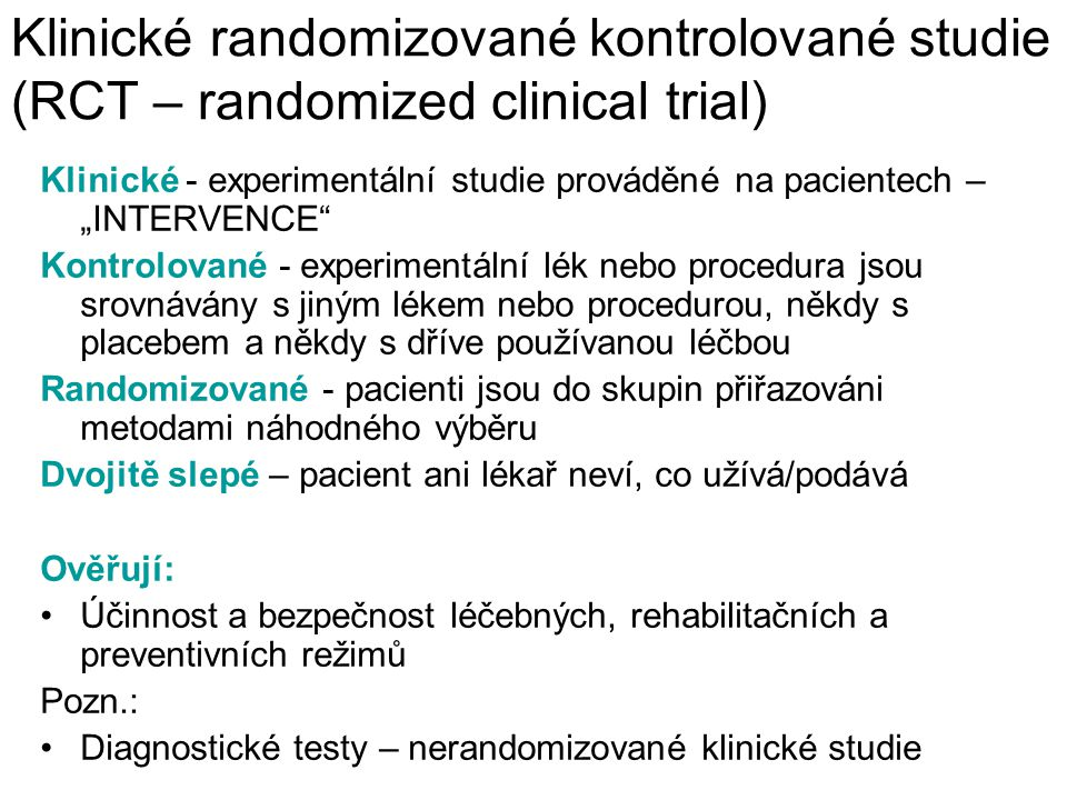 Klinické randomizované kontrolované studie (RCT – randomized clinical trial)