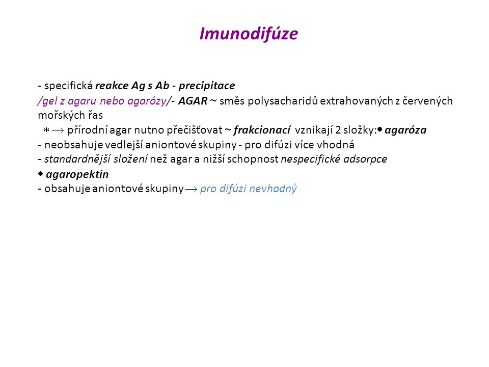 Imunodifúze - specifická reakce Ag s Ab - precipitace