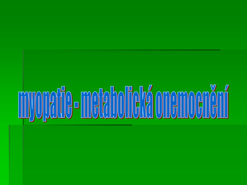 myopatie - metabolická onemocnění