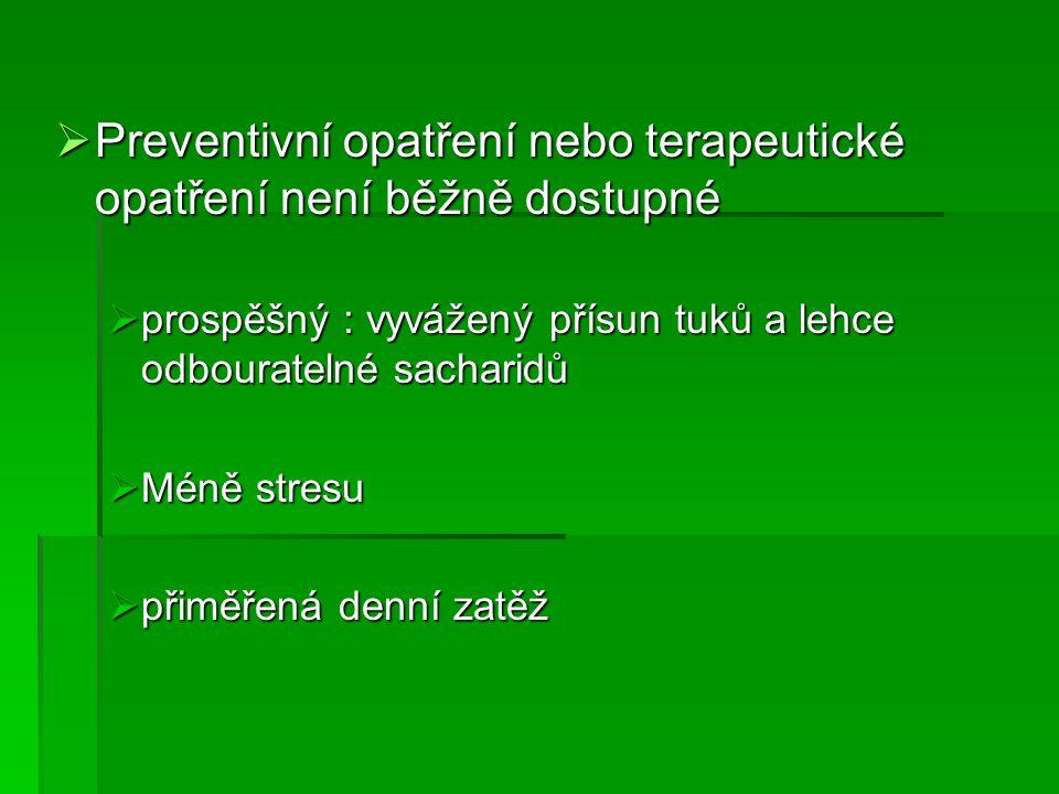 Preventivní opatření nebo terapeutické opatření není běžně dostupné
