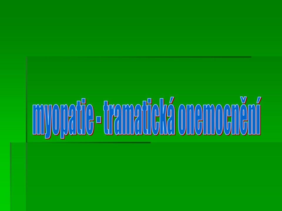 myopatie - tramatická onemocnění