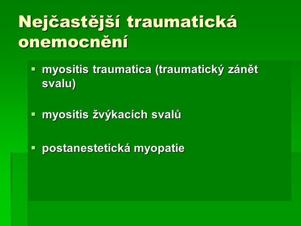 Nejčastější traumatická onemocnění