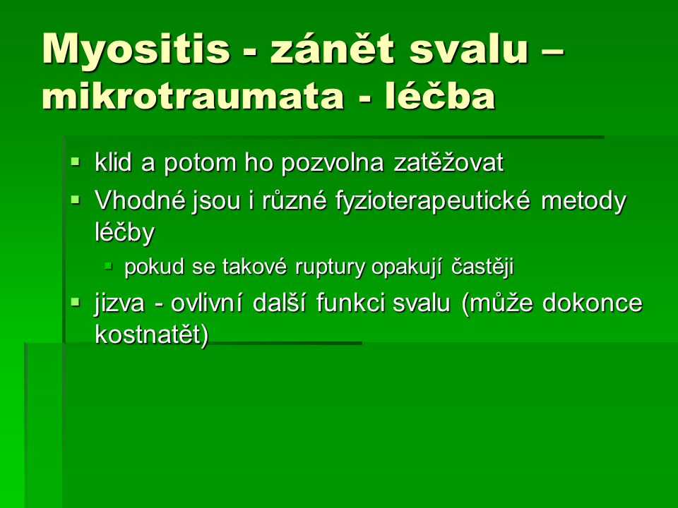Myositis - zánět svalu –mikrotraumata - léčba