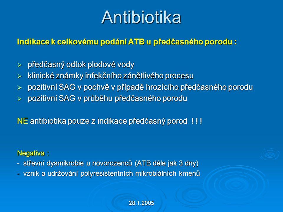 Antibiotika Indikace k celkovému podání ATB u předčasného porodu :