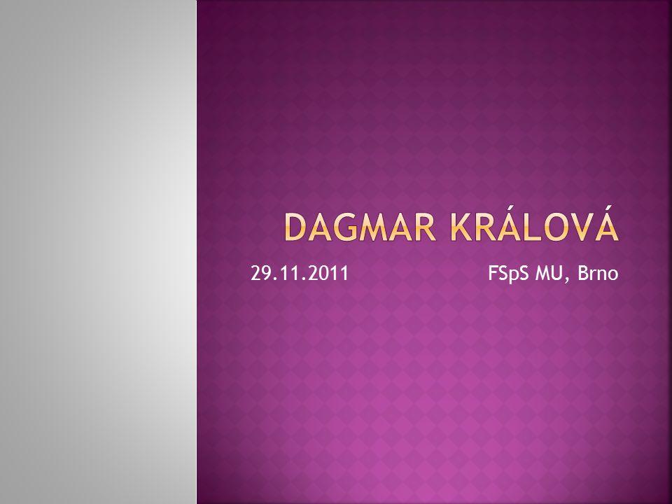 Dagmar Králová 29.11.2011 FSpS MU, Brno