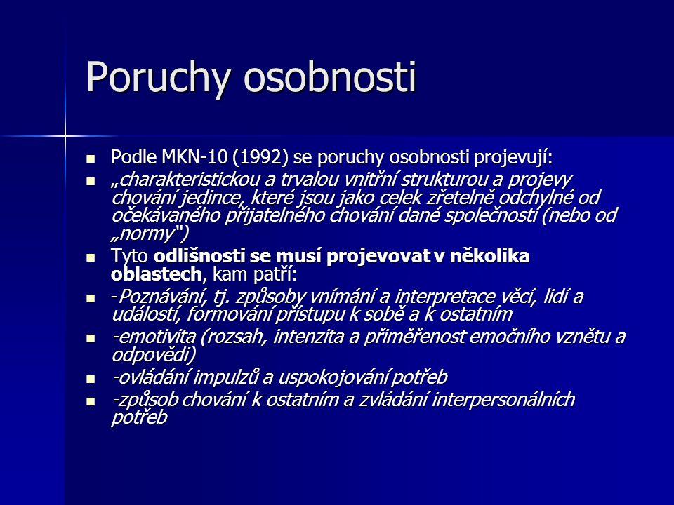 Poruchy osobnosti Podle MKN-10 (1992) se poruchy osobnosti projevují: