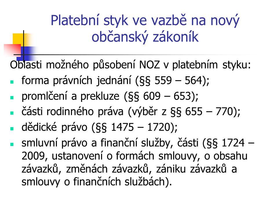Platební styk ve vazbě na nový občanský zákoník