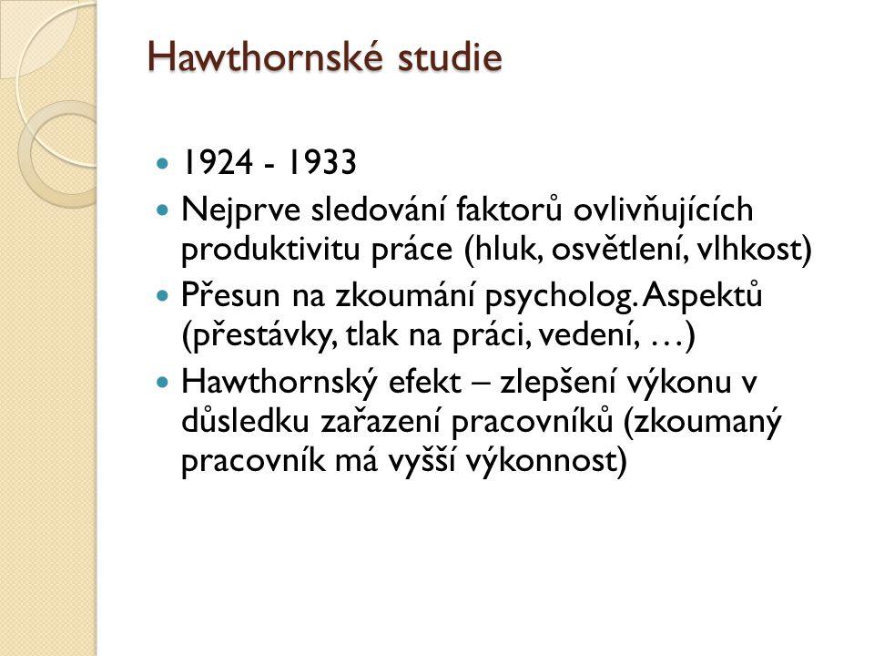 Hawthornské studie 1924 - 1933. Nejprve sledování faktorů ovlivňujících produktivitu práce (hluk, osvětlení, vlhkost)