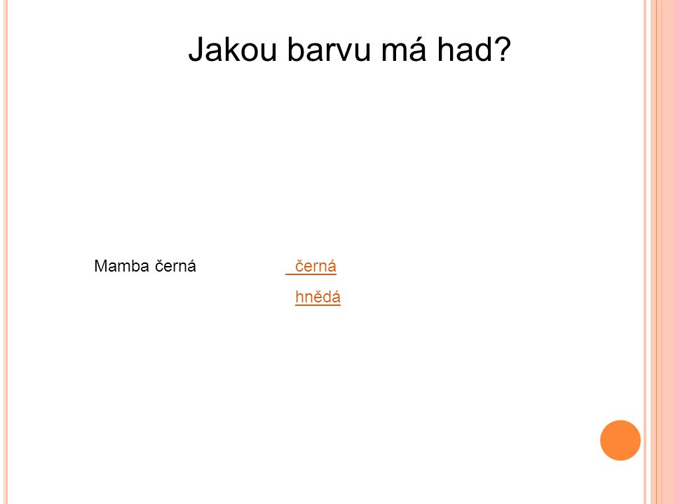 Jakou barvu má had Mamba černá černá hnědá