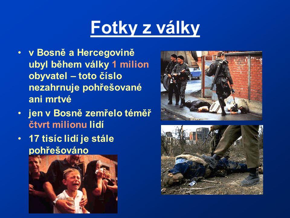 Fotky z války v Bosně a Hercegovině ubyl během války 1 milion obyvatel – toto číslo nezahrnuje pohřešované ani mrtvé.