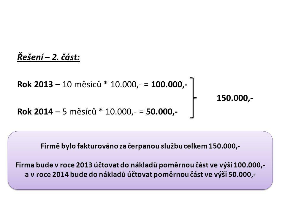 Řešení – 2. část: Rok 2013 – 10 měsíců. 10. 000,- = 100. 000,- 150