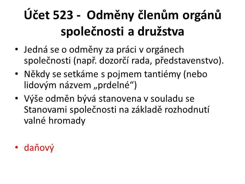 Účet 523 - Odměny členům orgánů společnosti a družstva