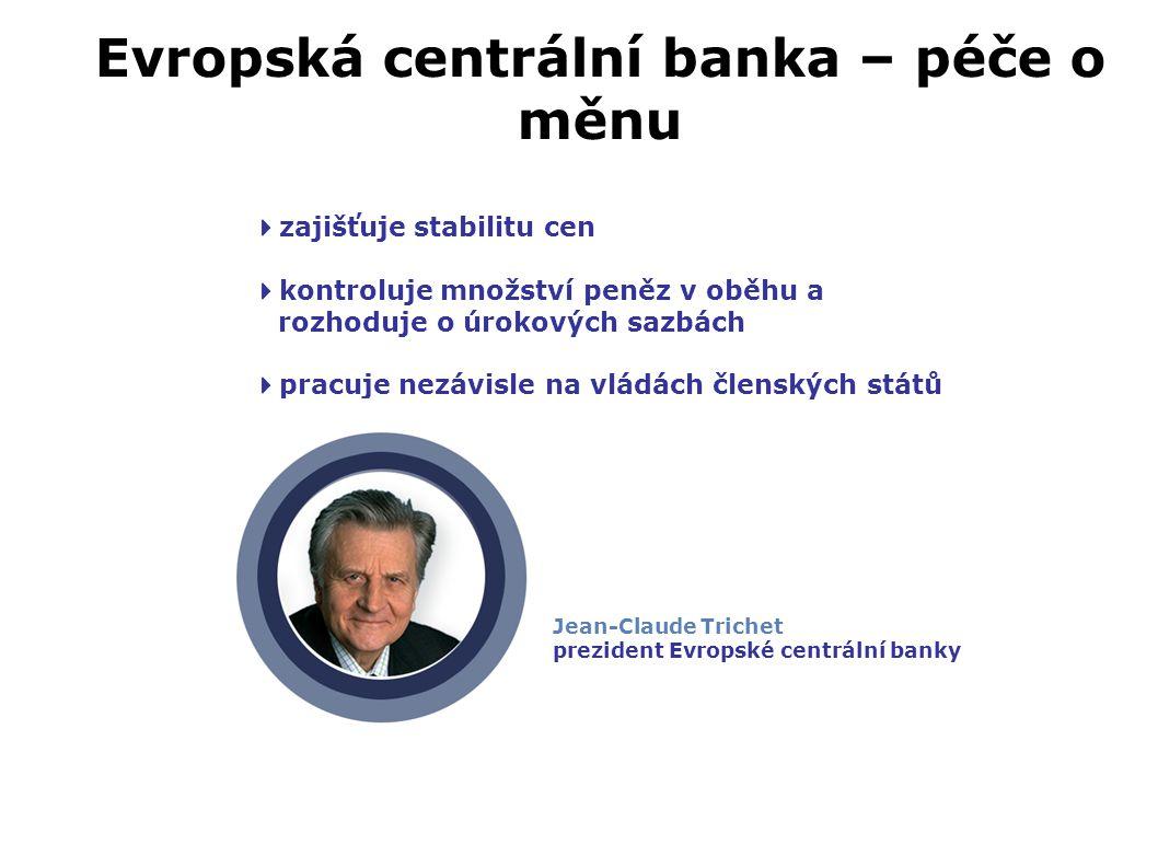 Evropská centrální banka – péče o měnu
