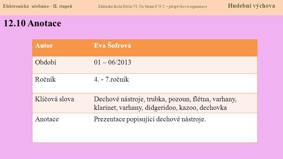 12.10 Anotace Autor Eva Šofrová Období 01 – 06/2013 Ročník