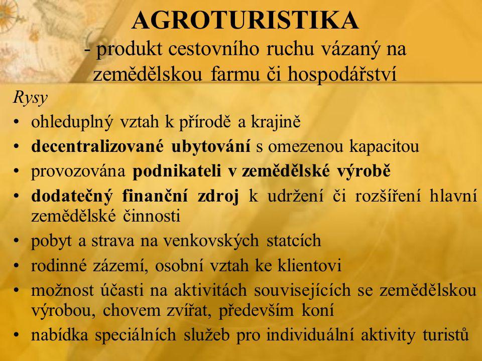 AGROTURISTIKA - produkt cestovního ruchu vázaný na zemědělskou farmu či hospodářství