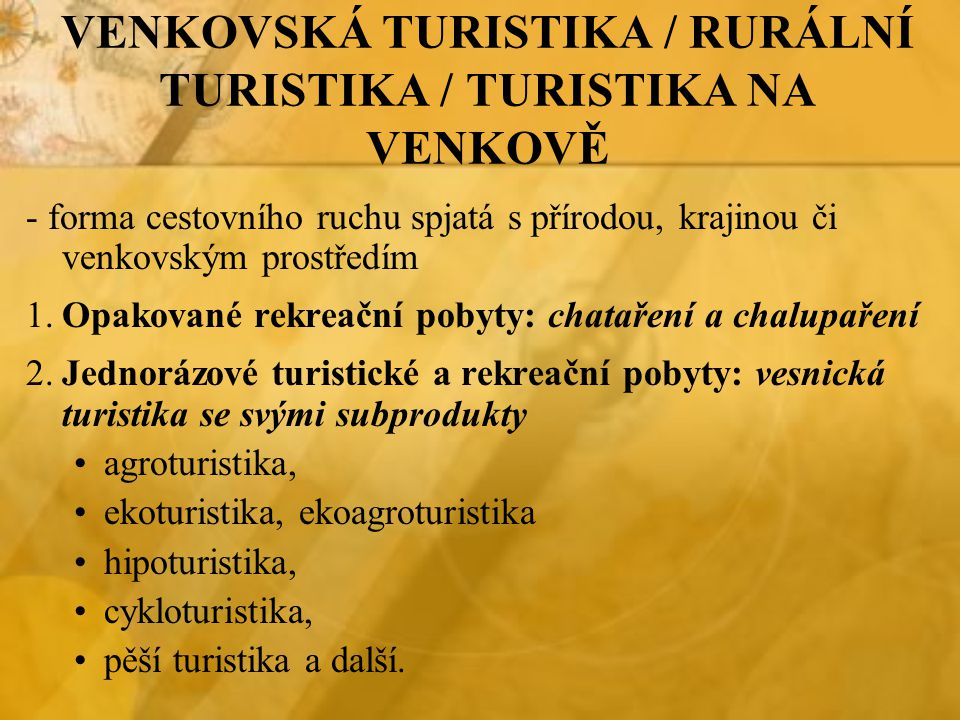 VENKOVSKÁ TURISTIKA / RURÁLNÍ TURISTIKA / TURISTIKA NA VENKOVĚ
