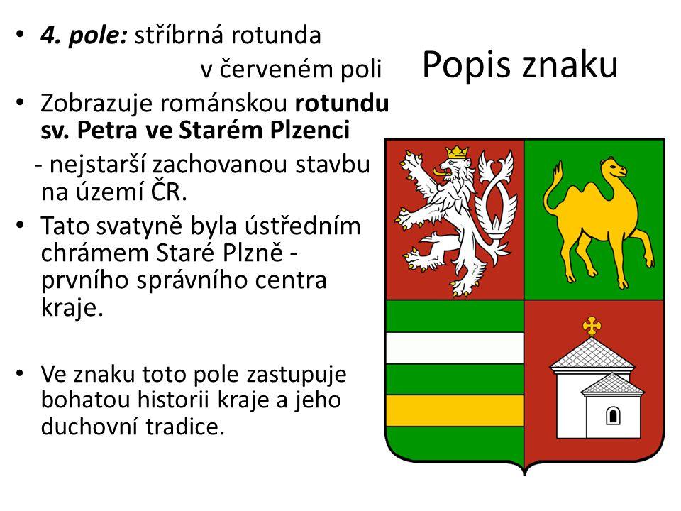 Popis znaku 4. pole: stříbrná rotunda v červeném poli
