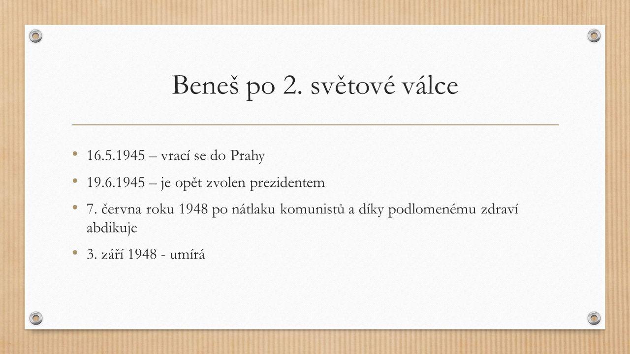 Beneš po 2. světové válce 16.5.1945 – vrací se do Prahy